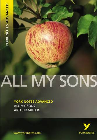 All My Sons: York Notes Advanced - Arthur Miller - 9781405861809