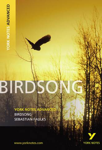 Birdsong: York Notes Advanced - Julie Ellam - 9781408217276