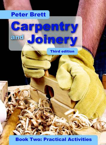 Carpentry and Joinery Book Two: Practical Activities - Peter Brett - 9781408506486