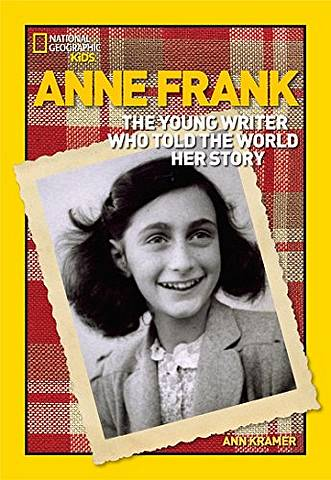 Anne Frank: The Young Writer Who Told the World Her Story (World History Biographies) - Ann Kramer - 9781426300042