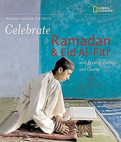 Celebrate Ramadan and Eid al-Fitr (Holidays Around The World) - Deborah Heiligman - 9781426304767
