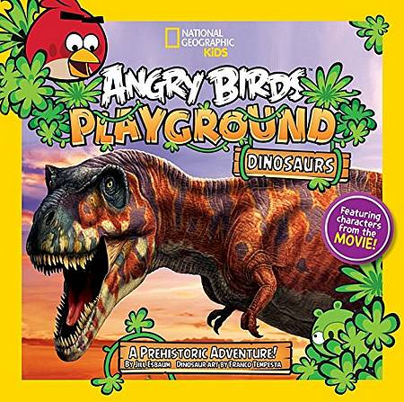 Angry Birds Playground: Dinosaurs: A Prehistoric Adventure! (Angry Birds Playground) - Jill Esbaum - 9781426313240