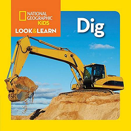 Look and Learn: Dig - National Geographic Kids - 9781426320620
