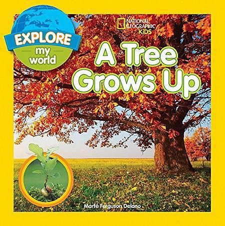 A Tree Grows Up (Explore My World) - Marfe Ferguson Delano - 9781426324291