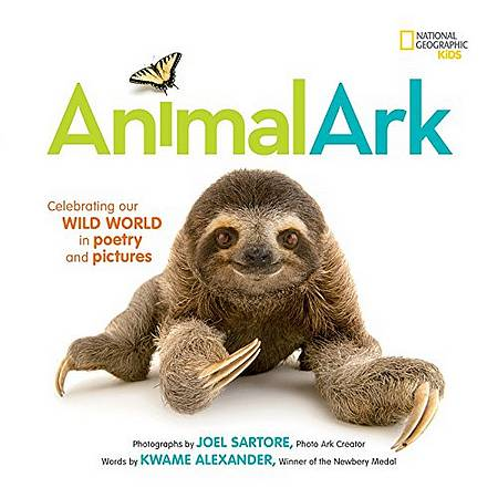 Animal Ark: Celebrating our Wild World in Poetry and Pictures - Joel Sartore - 9781426327674