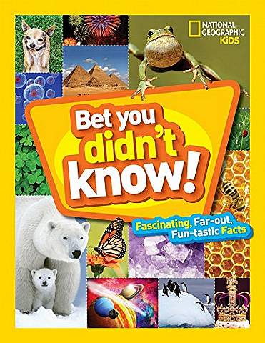 Bet You Didn't Know! (Fun Facts) - National Geographic Kids - 9781426328374