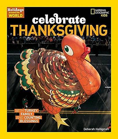Celebrate Thanksgiving  (Holidays Around The World) - Deborah Heiligman - 9781426328473