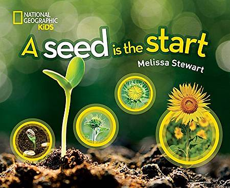 A Seed is the Start - National Geographic Kids - 9781426329777