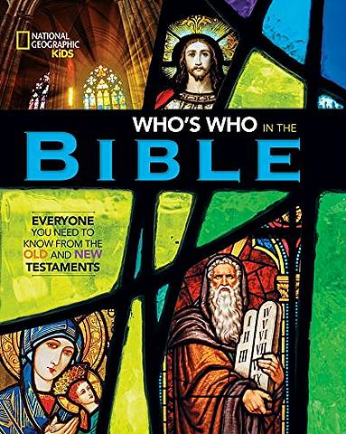 Who's Who in the Bible (Religion) - National Geographic Kids - 9781426330025