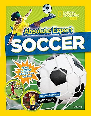 Absolute Expert: Soccer - National Geographic Kids - 9781426330087