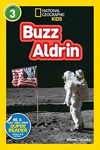National Geographic Kids Readers (US Edition) Level 3: Buzz Aldrin - National Geographic Kids - 9781426332067