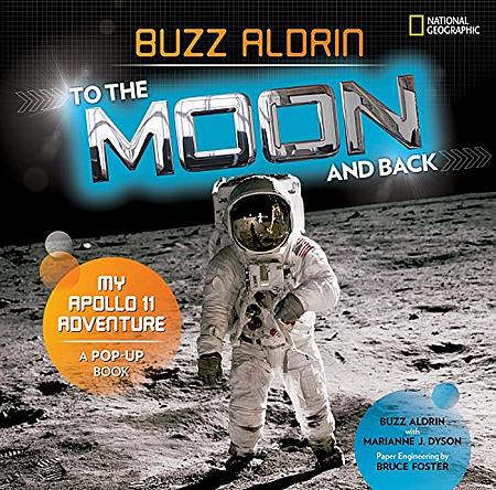 To the Moon and Back: My Apollo 11 Adventure - Buzz Aldrin - 9781426332494