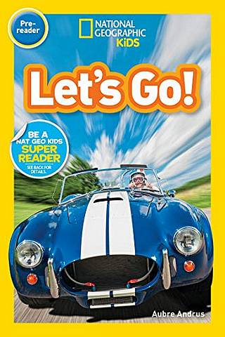 National Geographic Kids Readers (US Edition) Pre-reader: Let's Go! - Aubre Andrus - 9781426333354