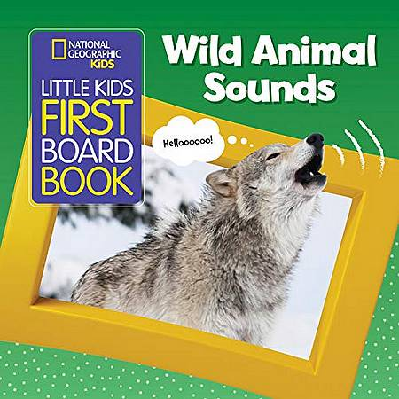 National Geographic Kids Little Kids First Board Book: Wild Animal Sounds - National Geographic Kids - 9781426334665