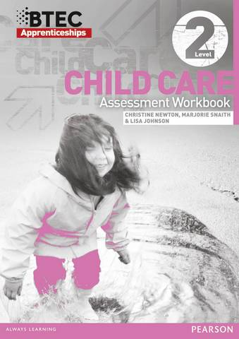 BTEC Apprenticeship Assessment Workbook Child Care Level 2 - Christine Newton - 9781446900321