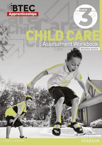 BTEC Apprenticeship Assessment Workbook Child Care Level 3 - Brenda Baker - 9781446900338