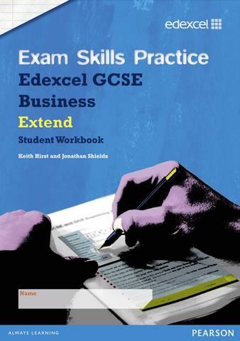 Edexcel GCSE Business Exam Skills Practice Workbook - Extend - Keith Hirst - 9781446900512