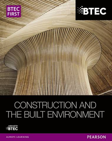 BTEC First Construction and the Built Environment Student Book - Simon Topliss - 9781446906460