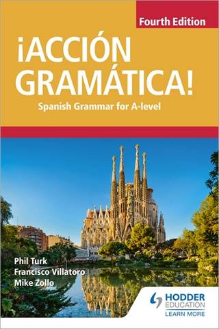 !Accion Gramatica! Spanish Grammar for A Level Fourth Edition - Phil Turk - 9781510434882
