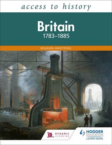 Access to History: Britain 1783-1885 - Benjamin Armstrong - 9781510459151