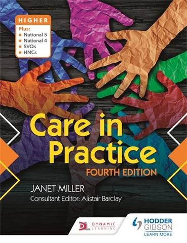 Care in Practice Higher: Fourth Edition - Janet Miller - 9781510462878