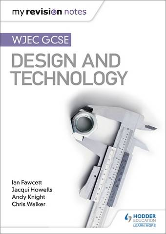 My Revision Notes: WJEC GCSE Design and Technology - Ian Fawcett - 9781510471702