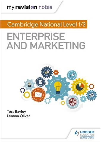 My Revision Notes: Cambridge National Level 1/2 Enterprise and Marketing - Tess Bayley - 9781510471719