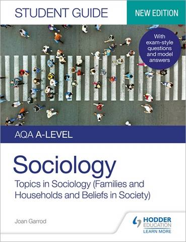 AQA A-level Sociology Student Guide 2: Topics in Sociology (Families and households and Beliefs in society) - Joan Garrod - 9781510472037