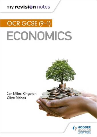 My Revision Notes: OCR GCSE (9-1) Economics - Jan Miles-Kingston - 9781510472181