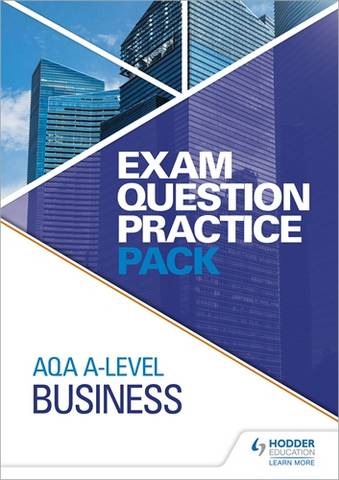 AQA A Level Business Exam Question Practice Pack - Hodder Education - 9781510477094