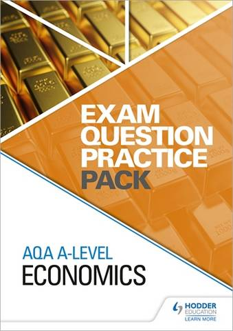 AQA A Level Economics Exam Question Practice Pack - Hodder Education - 9781510477100