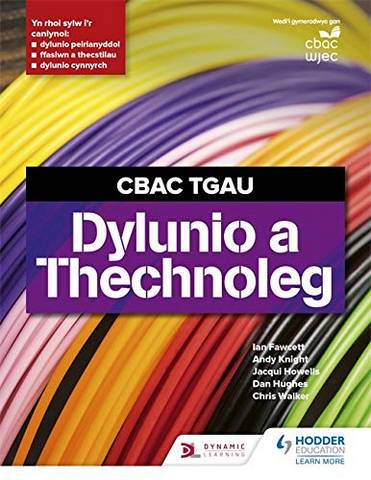CBAC TGAU Dylunio a Thechnoleg (WJEC GCSE Design and Technology Welsh-language edition) - Ian Fawcett - 9781510478404