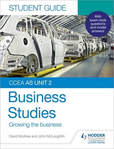 CCEA AS Unit 2 Business Studies Student Guide 2: Growing the business - John McLaughlin - 9781510478497