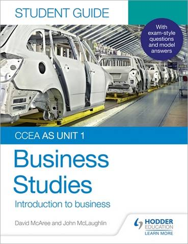 CCEA AS Unit 1 Business Studies Student Guide 1: Introduction to Business - John McLaughlin - 9781510478527