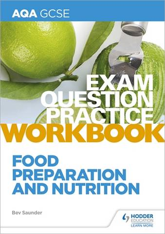 AQA GCSE Food Preparation and Nutrition Exam Question Practice Workbook - Bev Saunder - 9781510479104