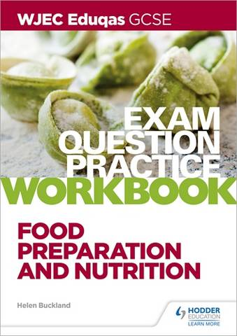 WJEC Eduqas GCSE Food Preparation and Nutrition Exam Question Practice Workbook - Helen Buckland - 9781510479111