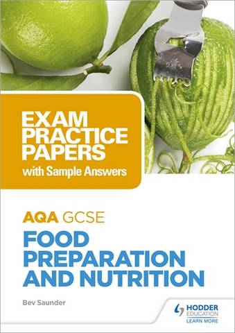 AQA GCSE Food Preparation and Nutrition: Exam Practice Papers with Sample Answers - Bev Saunder - 9781510479128