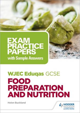 WJEC Eduqas GCSE Food Preparation and Nutrition: Exam Practice Papers with Sample Answers - Helen Buckland - 9781510479135