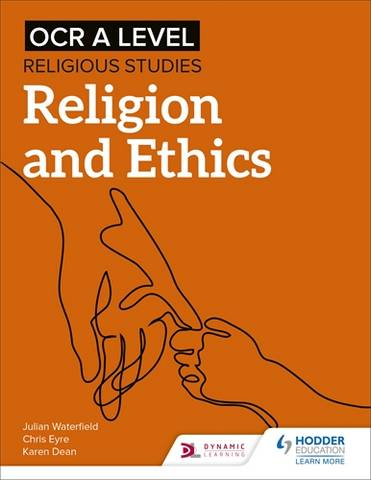 OCR A Level Religious Studies: Religion and Ethics - Julian Waterfield - 9781510479951