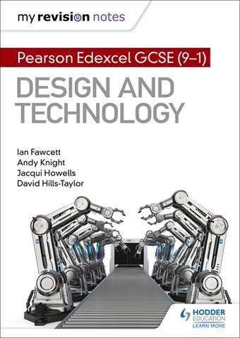 My Revision Notes: Pearson Edexcel GCSE (9-1) Design and Technology - Ian Fawcett - 9781510480506
