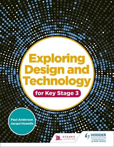 Exploring Design and Technology for Key Stage 3 - Paul Anderson - 9781510481343