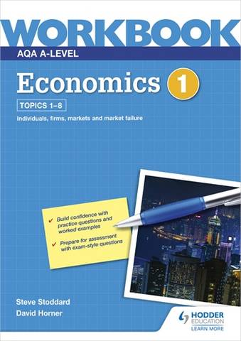 AQA A-Level Economics Workbook 1 - David Horner - 9781510483231