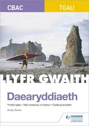 CBAC TGAU Daearyddiaeth Llyfr Gwaith (WJEC GCSE Geography Workbook Welsh-language edition) - Andy Owen - 9781510484931