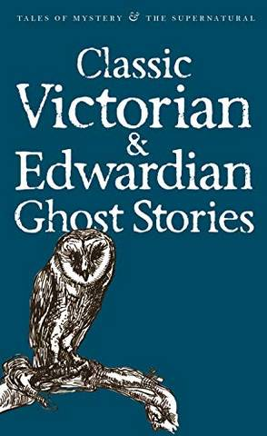 Tales of Mystery & The Supernatural: Classic Victorian & Edwardian Ghost Stories - Rex Collings - 9781840220667