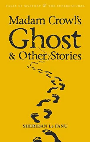 Tales of Mystery & The Supernatural: Madam Crowl's Ghost & Other Stories - Sheridan Le Fanu - 9781840220674