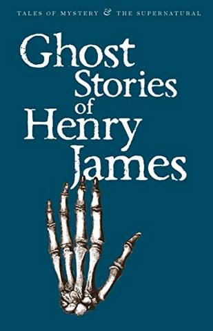 Tales of Mystery & The Supernatural: Ghost Stories of Henry James - Henry James - 9781840220704