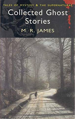 Tales of Mystery & The Supernatural: Collected Ghost Stories - M. R. James - 9781840225518