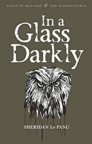 Tales of Mystery & The Supernatural: In A Glass Darkly - Sheridan Le Fanu - 9781840225525