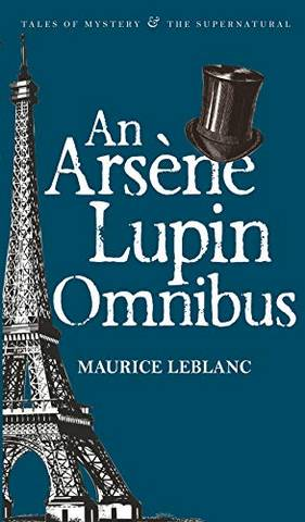 Tales of Mystery & The Supernatural: An Arsene Lupin Omnibus - Maurice Leblanc - 9781840226874