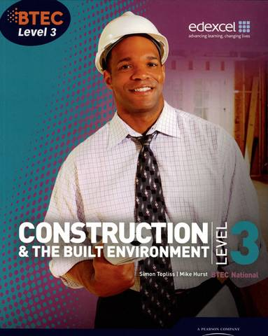 BTEC Level 3 National Construction and the Built Environment Student Book - Simon Topliss - 9781846906565